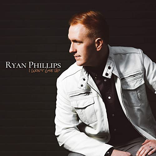 Ryan Phillips - I Won't Give Up (2019)