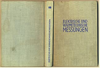 Elektrische und Wärmetechnische Messungen.