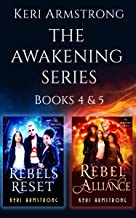 The Awakening Series Books 4 and 5: Rebels Reset and Rebel Alliance