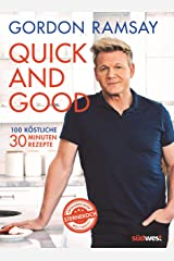Quick and Good: 100 köstliche 30-Minuten-Rezepte (German Edition) Kindle Edition