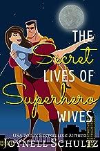 The Secret Lives of Superhero Wives (Superhero Wives World Book 1)