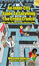 An Inner City Guide to Surviving The Credit Crunch (English Edition)