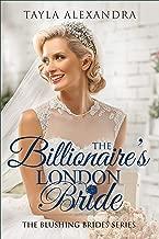 The Billionaire's London Bride (Blushing Brides Series Book 8)