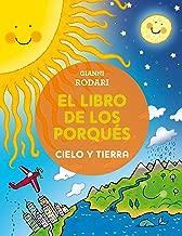 Cielo y Tierra/ Heaven and Earth (El Libro De Los Porqués/ the Book of the Whys) (Spanish Edition) (El Libro De Los Pprqués / the Book of the Whys)