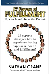 27 Flavors of Fulfillment: How to Live Life to the Fullest! Kindle Edition