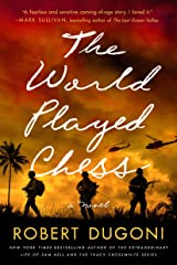 The World Played Chess: A Novel Kindle Edition