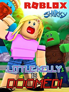 Clip: Little Kelly is Doomed Roblox! - Sharky