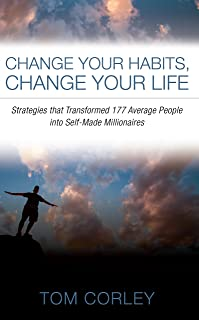 Change Your Habits, Change Your Life: Strategies that Transformed 177 Average People into Self-Made Millionaires (English ...