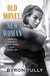 Old Money, New Woman: How To Manage Your Money and Your Life