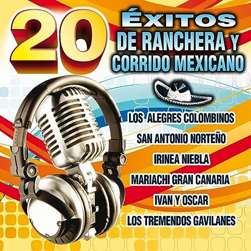 20 Exitos de Ranchera y Corrido Mexicano