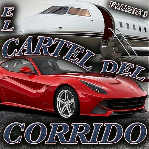 El Cartel del Corrido, Vol. 3 by Various artists on Amazon ...