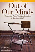 Out of Our Minds: Turning the Tide of Anti-Intellectualism in American Schools