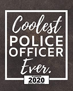 Coolest Police Officer Ever.: 2020 Planner For Police Officers, 1-Year Daily, Weekly And Monthly Organizer With Calendar, ...