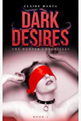 Dark Desires (The Hunter Chronicles Book 2) Kindle Edition