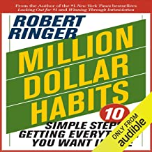 Million Dollar Habits: 10 Simple Steps to Getting Everything You Want in Life