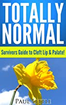Totally Normal: Survivors Guide to Cleft Lip & Palate!