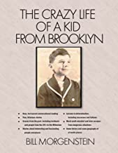 The Crazy Life of a Kid from Brooklyn: My Crazy Life in history, with celebrities, with travel & with business.