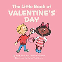 The Little Book Of Valentine's Day: (Children's Book about Valentine's Day, How to Give and Receive Love, How to Celebrate...