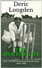 This Sporting Life: Over 100 BBC Broadcast Sport Reviews 1984-1988