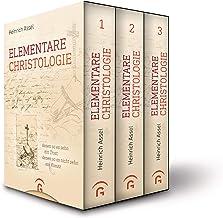 Elementare Christologie: Erster Band: Versöhnung und neue Schöpfung - Zweiter Band: Der gegenwärtig erinnerte Jesus - Dritter Band: Inkarnation des Menschen und Menschwerdung Gottes