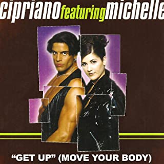 Get Up (Move Your Body) (You've Got To Move It)