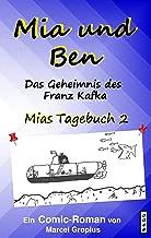 Mia und Ben 2: Das Geheimnis des Franz Kafka (Mias Tagebuch) (German Edition)