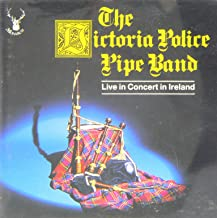 The Victoria Police Pipe Band, Live in Concert in Ireland