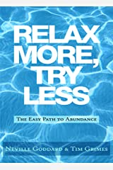 Relax More, Try Less: The Easy Path to Abundance (Relax with Neville) Kindle Edition