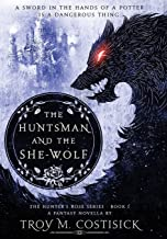 The Huntsman and the She-Wolf (Hunter's Rose)