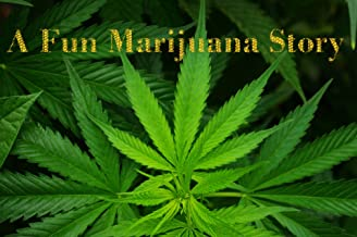 A Fun Marijuana Story:
