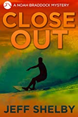 Close Out (Noah Braddock Mysteries Book 8) Kindle Edition