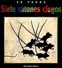 Siete ratones ciegos (Bosque de libros / Ekaré en catalá) (Spanish Edition)