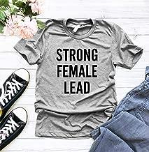 Strong Female Lead T-Shirt, Feminism T Shirt, Strong Women Shirt, Girl Power T Shirt, The Future Is Female T-Shirt, Theater Shirts, Feminism Gifts, Actress tshirt
