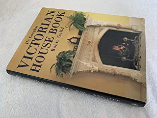 The Complete Victorian House Book
