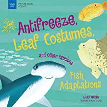 Anti-Freeze, Leaf Costumes, and Other Fabulous Fish Adaptations (Picture Book Science)