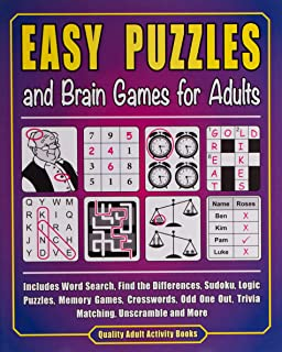 Easy Puzzles and Brain Games for Adults: Includes Word Search, FInd the Differences, Logic Puzzles, Memory Games, Crosswor...