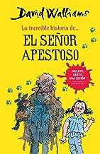 La increíble historia de...el señor apestoso / Mr. Stink (Spanish Edition)