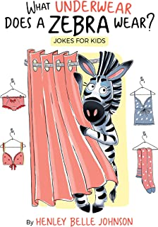 What Underwear Does a Zebra Wear?: Illustrated Jokes: Especially Great For Very Young Kids.