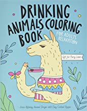 Drinking Animals Coloring Book: A Fun Coloring Gift Book for Party Lovers & Adults Relaxation with Stress Relieving Animal...