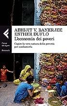 L'economia dei poveri (Campi del sapere) (Italian Edition)