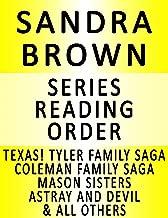 SANDRA BROWN — SERIES READING ORDER (SERIES LIST) — IN ORDER: TEXAS! TYLER FAMILY SAGA, MASON SISTERS, COLEMAN FAMILY, ASTRAY & DEVIL & MANY MORE!