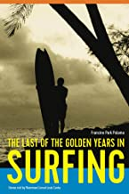 The Last of the Golden Years in Surfing