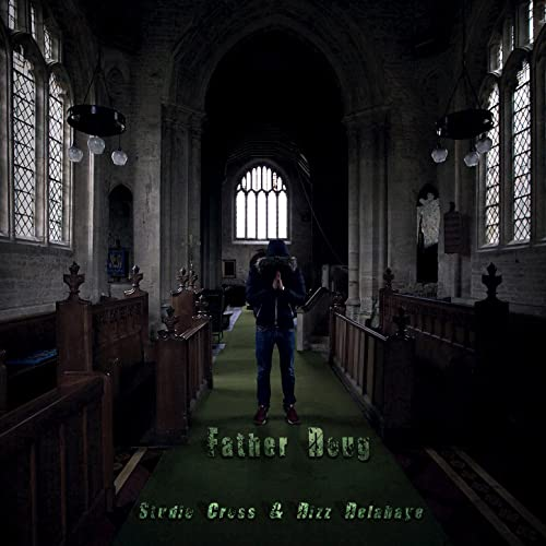 Father Doug - Single [Explicit] by Dizz Delahaye Studio Cross on