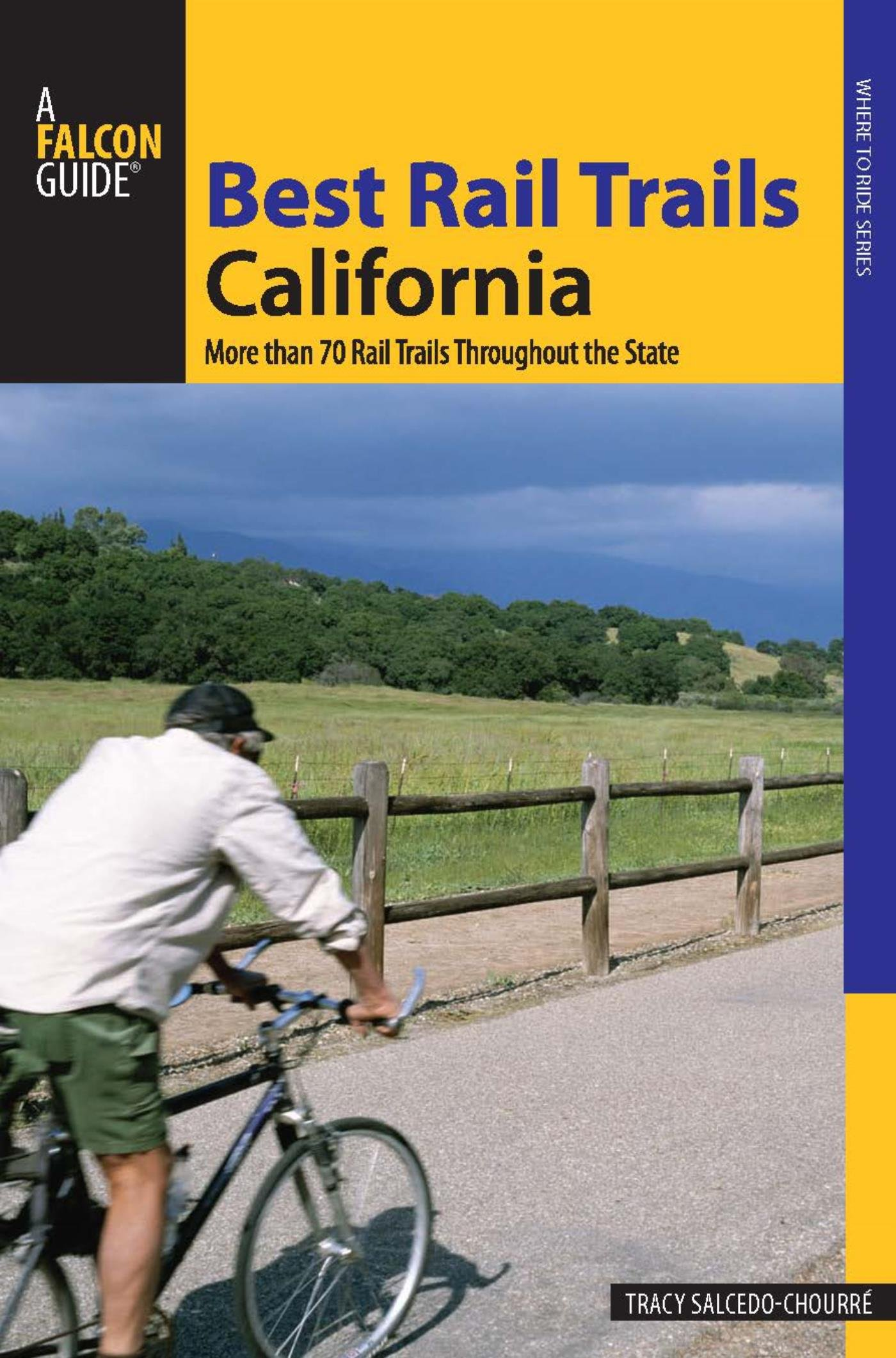 Best Rail Trails California: More Than 70 Rail Trails Throughout the State (Best Rail Trails Series) (English Edition)