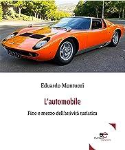 L'automobile: fine e mezzo dell'attività turistica (Italian Edition)
