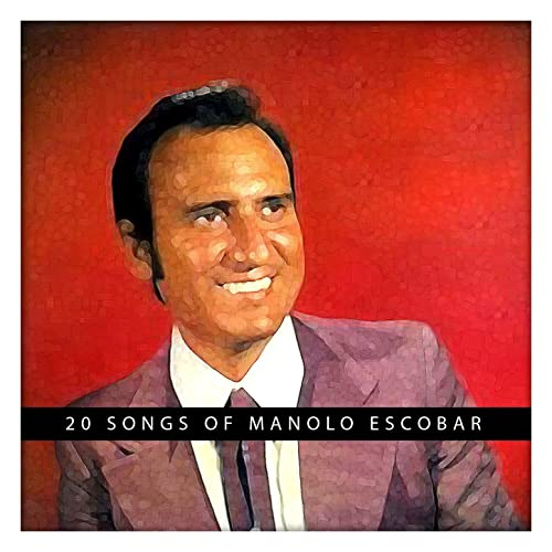 20 Songs of Manolo Escobar by Manolo Escobar on Amazon Music - Amazon.com
