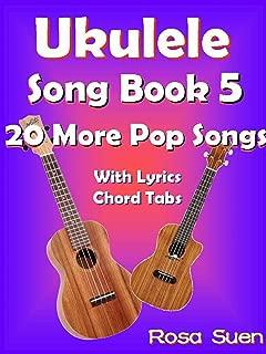 Ukulele Song Book 5 - 20 More Popular Songs With Lyrics and Chord Tabs: Ukulele Chords (Ukulele Songs 1) (English Edition)