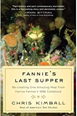 Fannie's Last Supper: Re-creating One Amazing Meal from Fannie Farmer's 1896 Cookbook Kindle Edition