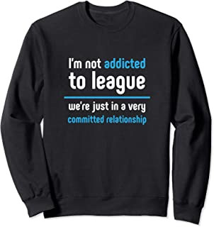 League We're In A Committed Relationship Legends Sweatshirt