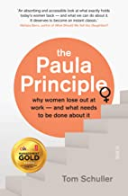 The Paula Principle: why women lose out at work ― and what needs to be done about it